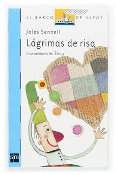 "Joles Sennell / Tesa González. ""Lágrimas de risa"". Editorial SM (7 a 10 años)"