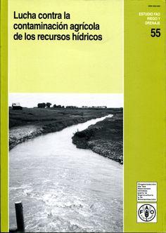 Lucha contra la contaminación agrícola de los recursos hídricos [Recurso electrónico] / E. D. Ongley. -- Roma : FAO, 1997 Ver localización en la Biblioteca de la ULL: http://absysnetweb.bbtk.ull.es/cgi-bin/abnetopac01?TITN=485130 Acceso en formato electrónico: http://www.fao.org/docrep/W2598S/W2598S00.htm