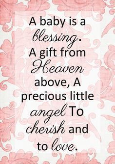 Love this so much, gonna have it framed and put in the hall by my babies bedrooms :) I would be lost without Chloe Nathan and Katie! A Baby is a Blessing a gift from Heaven above, A precious little Angel to Cherish and to Love Baby Girl Born, New Baby Girls, My Daughter Quotes, Grandson Quotes, Aunt Quotes, Kind Photo, Baby Girl Quotes, Baby Love Quotes, Baby Girl Cards