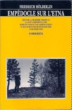 Empédocle sur l'Etna de Friedrich Holderlin, http://www.amazon.fr/dp/2905964243/ref=cm_sw_r_pi_dp_00zxsb19T3WGG