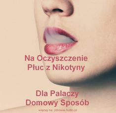 Zdrowie.hotto.pl-domowy-sposob-dla-palaczy-na-oczyszczenie-pluc-z-nikotyny Cancer Cure, Body Detox, Body Care, The Cure, Health Fitness, Healthy, Life, Bonsai, Pedicure