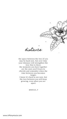 Distance can be an amazing thing in a relationship, but it is also hard. I know it seems that you are growing apart just as far as the space between you, but those times together are so special. Never forget them. Ispirational Quotes, True Quotes, Words Quotes, True Beauty Quotes, 2015 Quotes, Pain Quotes, Sayings, Qoutes, Self Healing Quotes