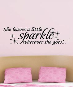 Look what I found on #zulily! 'She Leaves a Little Sparkle' Decal #zulilyfinds