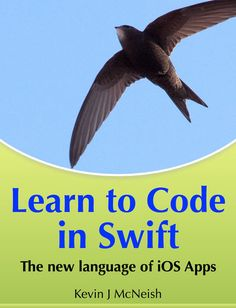 Learn to Code in Swift - Kevin J McNeish   Programming...: Learn to Code in Swift - Kevin J McNeish   Programming  942956811 #Programming