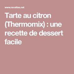 Les 175 meilleures images du tableau thermomix sur - La cuisine de bernard tarte au citron ...