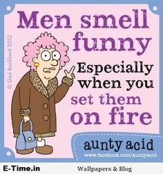 Aunty Acid  Men Smell Funny