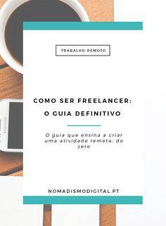 Como Ser Freelancer: o guia que ensina a criar uma atividade de freelancer a…