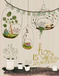 home is wherever I'm with you, terrariums// illustration