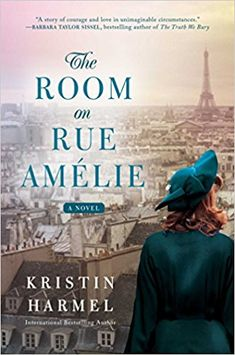 The Room on Rue Amelie by Kristin Harmel