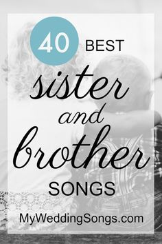 wedding songs List of the 40 best sister brother songs that designate a special bond between sister and brother. The songs can make a special moment at weddings. Brother And Sister Songs, Father Daughter Dance Songs, Big Brother Little Sister, Best Sister, Funny Sister, Daughter Poems, Brother Quotes, Boy Quotes, Family Quotes