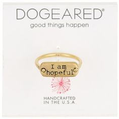 """$14.99 marked down from $37! Dogeared Good Things Happen 14K Gold Dipped Sterling Silver """"I Am Hopeful"""" Ring - Size 7 #hopeful #dogeared #gold #ring #sale #fashion #hope #inspirational #motivational"""