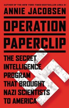 Operation Paperclip: How Nazi Scientists Lived And Worked In America   Pearltrees
