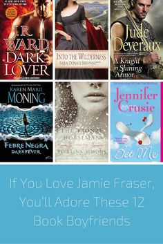 Can't get enough of Jamie Fraser from Outlander? If You Love Jamie Fraser, You'll Adore These 12 Book Boyfriends