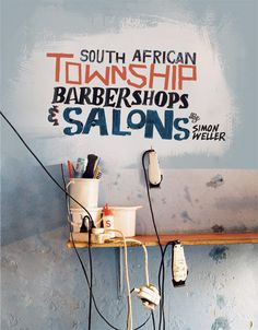 """British photographer Simon Weller captured some amazing images for his lates book """"South African Township Barbershops & Salons"""" South African barbershops and salons are more than just places where you. Design Graphique, Art Graphique, Book Cover Design, Book Design, Book Photography, Amazing Photography, Identity, Cool Books, Book Images"""