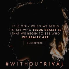 Don't look to the world to get your identity. Pursue Jesus that He might reveal you—for it is only when we begin to see who Jesus really is that we begin to see who we really are. You, beloved, are made in the image of the glorious God who is beyond compare and without rival. (Get the 1st two chapters of #WithoutRival, releasing August 16, at WithoutRival.com)