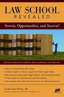 Law school revealed: Secrets, opportunities, and success! by Ursula Furi-Perry [Publisher Info: Indianapolis, IN : JIST Works, c2009]