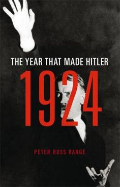 1924 : the year that made Hitler / Peter Ross Range / 9780316384032 / 2/1/16