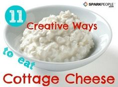 11 Creative Uses for Cottage Cheese. Some great ideas to get more protein!