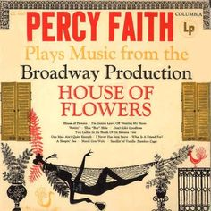 Percy Faith * Percy Faith Plays Music From The Broadway Production House Of Flowers