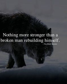 Positive Quotes : QUOTATION – Image : As the quote says – Description Nothing more stronger than a broken man. quotes quotes about life quotes about love quotes for teens quotes for work quotes god quotes motivation Motivation Positive, Positive Quotes, Quotes Motivation, Wisdom Quotes, True Quotes, Work Quotes, Quotes Quotes, Motivational Quotes For Men, Encouragement Quotes