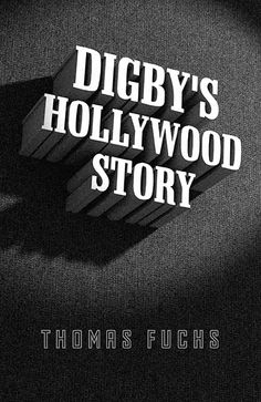 """Read """"Digby's Hollywood Story"""" by Thomas Fuchs available from Rakuten Kobo. Digby's Hollywood Story is a novella set in Hollywood in the years The eponymous Digby is a cop on a movie-st. Hollywood Story, In Hollywood, Screenwriting, Textbook, Audiobooks, This Book, Ebooks, Reading, Music"""