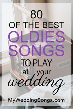 83 Best Oldies Songs for Weddings! Create a wedding playlist all your guests will dance to, and love! #weddingtips #BlackBearCasinoResort #MYPLACEformywedding #Wedding #ReceptionSongs