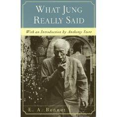 Carl Jung Depth Psychology: What Jung Really Said ~E.A. Bennet