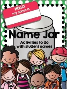 Name Jar- Activities to do With Students' Names FREE - Activities for teens Kindergarten Name Activities, First Day Activities, Back To School Activities, Activities To Do, Kindergarten Classroom, Classroom Activities, Preschool Literacy, Early Literacy, Preschool Ideas