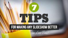 7 Tips for Making Any Slideshow Better #proshow #slideshow #howto