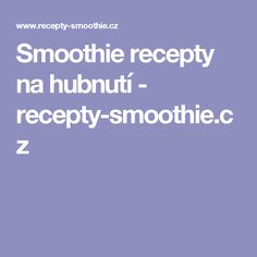 Smoothie recepty na hubnutí - recepty-smoothie.cz Aran Jumper, Wash N Dry, Fruit Juice, Smoothies, Food And Drink, Drinks, Juices, Smoothie, Drinking