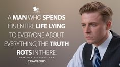 Crawford: A man who spends his entire life lying to everyone about everything, the truth rots in there. #Crawford #Capone #CaponeMovie #Capone2020 #CaponeQuotes Top Movie Quotes, Truth Of Life, Good Movies, Everything, Poems, Wisdom, Facts, Relationship, Thoughts