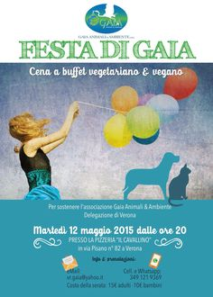 Festa di Gaia  Martedì 12 maggio dalle ore 20 si terrà la festa dell'associazione Gaia Animali & Ambiente Onlus di Verona. Cena a buffet vegetariano e vegano, sarà presente un angolo Tattoo e cartomante  Musica dal vivo  FB https://www.facebook.com/events/1598493250432919/   Info & prenotazioni  349 1219369 ✉️ vr.gaia@yahoo.it  gaiavr.altervista.org