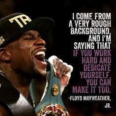 Floyd Mayweather Quotes Sayings Images Motivational Inspirational. Mayweather quotes on boxing wrestling success education tyson life love hardwork training Wwe Quotes, Wrestling Quotes, Football Quotes, Boxing Quotes, Motivational Quotes, Floyd Mayweather, Mayweather Quotes, Martial, Boxing Posters
