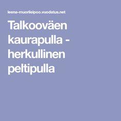 Talkooväen kaurapulla - herkullinen peltipulla Cooking Recipes, Baking, Food, Chef Recipes, Bakken, Essen, Meals, Backen, Eten