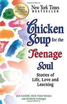 Chicken Soup for the Soul: Chicken Soup for the Teenage Soul