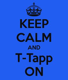 KEEP CALM AND T-Tapp ON