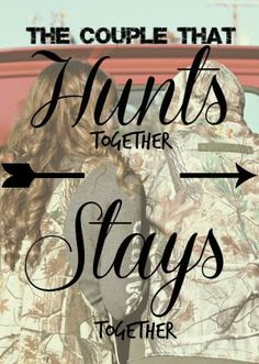 The Couple That Hunts Together Stays Together.