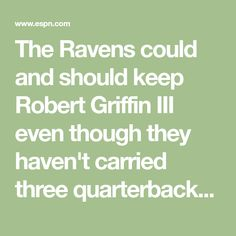 The Ravens could and should keep Robert Griffin III even though they haven't carried three quarterbacks on the roster since 2009.
