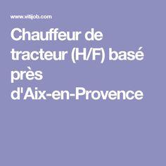 Chauffeur de tracteur (H/F) basé près d'Aix-en-Provence