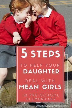 5 Steps To Help Your Daughter Deal With Mean Girls In Preschool & Elementary. They start younger and younger and your daughter needs to know how to deal with these kids before it becomes a larger problem.