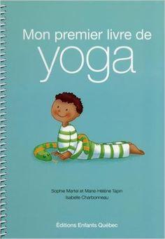 Amazon.fr - Mon premier livre de yoga - Sophie Martel, Marie-helene Tapin, Isabelle Charbonneau - Livres