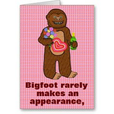 Funny Bigfoot Valentine's Day Card: Bigfoot rarely makes an appearance, yeti showed up to wish you a happy Valentine's Day. You wouldn't 'squatch his heart, would you? Valentines Day Cartoons, Cute Valentines Day Cards, Funny Valentine, Birthday Puns, Funny Birthday Cards, Happy Birthday Greeting Card, Valentine's Day Greeting Cards, Bigfoot Birthday, Create Your Own Card