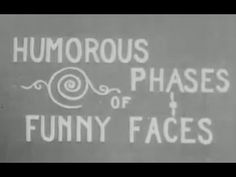Humorous Phases of Funny Faces (1906) - First Animated Film