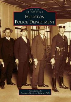 """The Houston Police Force was established by the naming of a city marshal in January 1841. Houston Police Department historian Denny Hair wrote, """"As befitted a frontier community, the meeting of justic"""