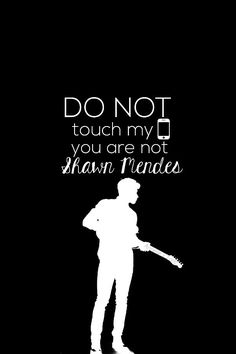 (i)Phone Shawn Mendes wallpaper: Do / don't not touch my phone. Made by Annelie van Lare.