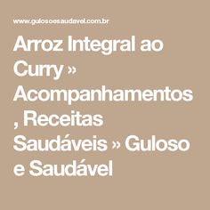 Arroz Integral ao Curry » Acompanhamentos, Receitas Saudáveis » Guloso e Saudável