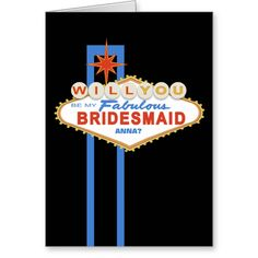 Shop Will You Be My Bridesmaid Las Vegas Sign Card created by EnchantfancyStudios. Personalize it with photos & text or purchase as is! Bridesmaid Proposal Cards, Be My Bridesmaid Cards, Will You Be My Bridesmaid, Bridesmaids, Bridesmaid Ideas, Vegas Themed Wedding, Las Vegas Weddings, Groomsmen Cards, Wedding Reception Tables
