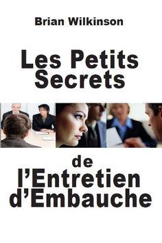 Les Petits Secrets de l'Entretien d'Embauche (French Edit... https://www.amazon.com/dp/B006FOTV46/ref=cm_sw_r_pi_dp_x_tD41zb9MPJRHS