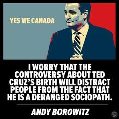 Ted Cruz, a deranged sociopath