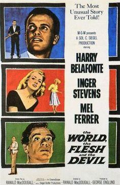The World, the Flesh and the Devil - Harry Belafonte, Inger Stevens, Mel Ferrer Sci Fi Movies, Old Movies, Vintage Movies, Great Movies, Horror Movies, Fantasy Movies, Indie Movies, Vintage Posters, Harry Belafonte